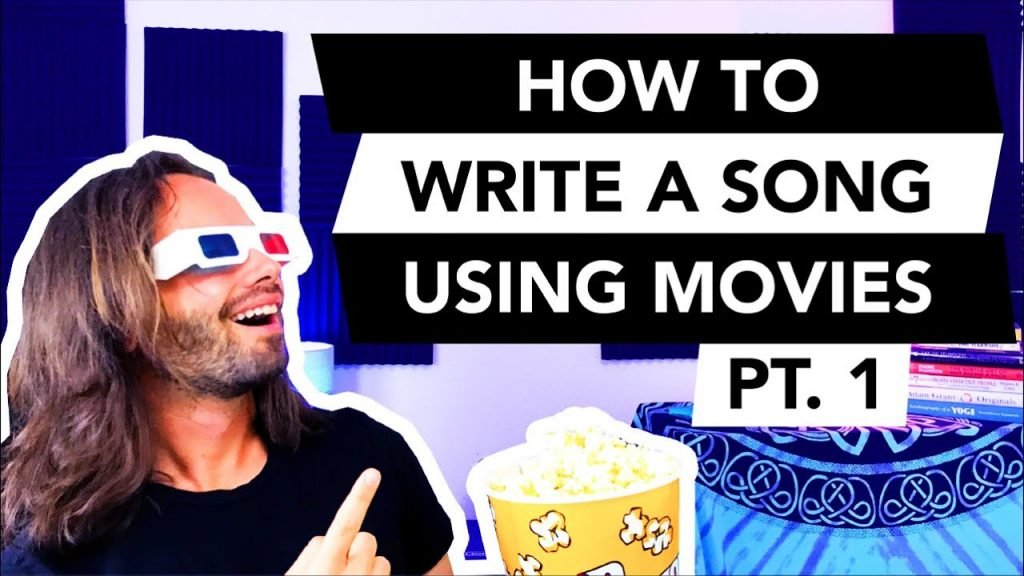 How to write a song using movies pt 1 Choosing a song topic