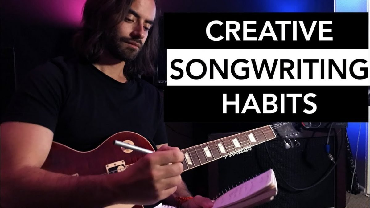 Creative songwriting tips and habits