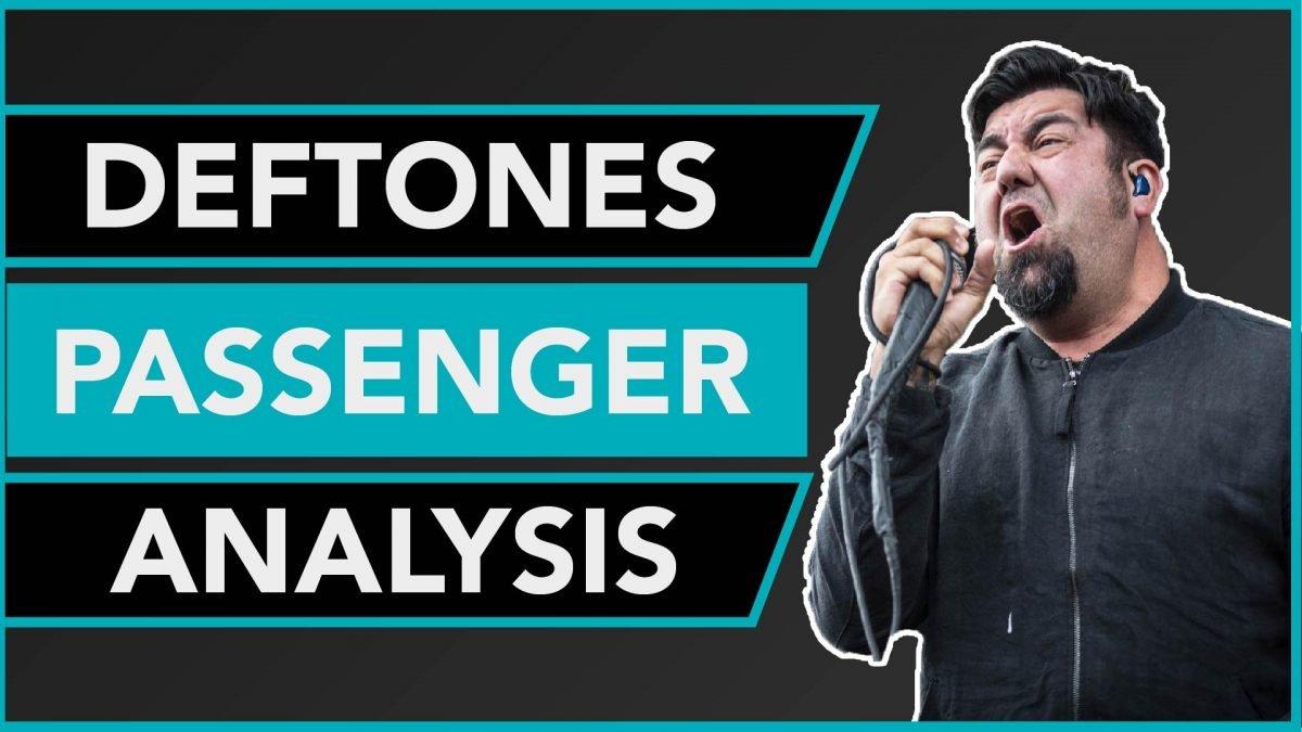 Songwriting Analysis Deftones Passenger